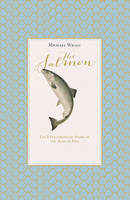 The Salmon: The Extraordinary Story ...