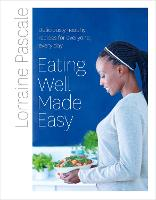 Eating Well Made Easy: Deliciously...