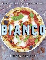 Bianco: Pizza, Pasta and Other Food I...
