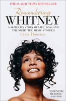 Remembering Whitney: A Mother's Story...
