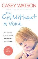 The Girl without a Voice: The True...