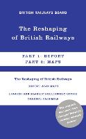 The Reshaping of British Railways:...