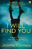 I Will Find You: In Search of the Man...