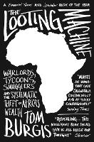 The Looting Machine: Warlords,...