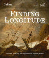 Finding Longitude: How Ships, Clocks...