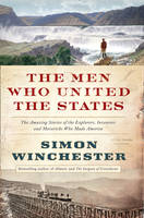 The Men Who United the States: The...
