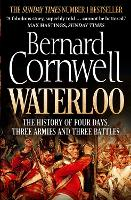 Waterloo: The History of Four Days,...