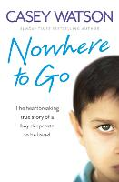 Nowhere to Go: The Heartbreaking True...