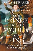 The Prince Who Would Be King: The ...