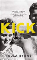 Kick: The True Story of JFK's...