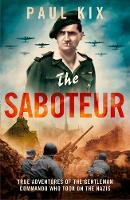 The Saboteur: True Adventures Of The...