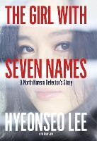 The Girl with Seven Names: A North...
