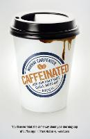 Caffeinated: How Our Daily Habit...