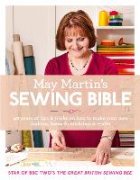 May Martin's Sewing Bible: 40 Years ...