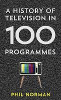A History of Television in 100...