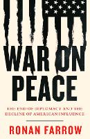 War on Peace: The End of Diplomacy ...
