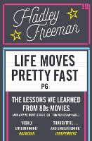 Life Moves Pretty Fast: The Lessons ...