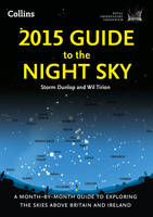2015 Guide to the Night Sky: A...