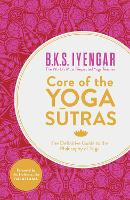 Core of the Yoga Sutras: The...
