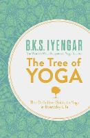 The Tree of Yoga: The Definitive ...