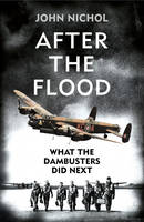 After the Flood: What the Dambusters...