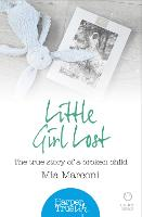 Little Girl Lost: The True Story of a...