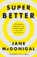 Superbetter: How a Gameful Life Can...