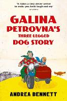Galina Petrovna's Three-Legged Dog Story
