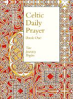 Celtic Daily Prayer: Book One: The...