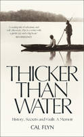 Thicker Than Water: History, Secrets...