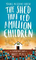 The Shed That Fed a Million Children:...