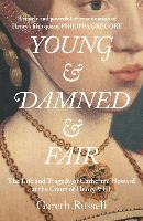 Young and Damned and Fair: The Life...