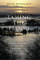 Taming the Flood: Rivers, Wetlands ...