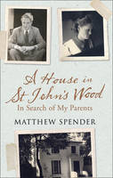 A House in St John's Wood: In Search...