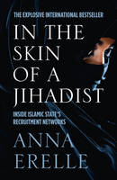 In the Skin of a Jihadist: Inside...