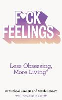 Fuck Feelings: Less Obsessing, More...