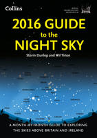2016 Guide to the Night Sky: A...