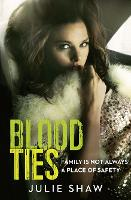 Blood Ties: Family is Not Always a...