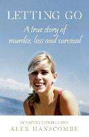 Letting Go: A True Story of Murder,...