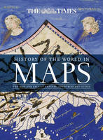 The History of the World in Maps: The...