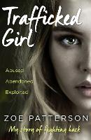 Trafficked Girl: Abused. Abandoned....