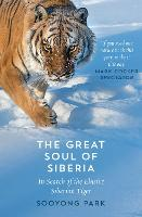 The Great Soul of Siberia: In Search...