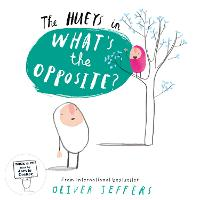 The Hueys: What's the Opposite?