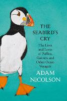 The Seabird's Cry: The Lives and ...