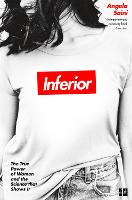 Inferior: The true power of women and...