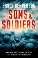 Sons and Soldiers: The Jews Who...