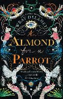 An Almond for a Parrot: The Gripping...
