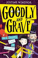 Goodly and Grave in a Deadly Case of...