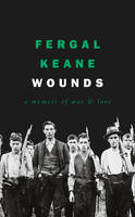 Wounds: A Memoir of War and Love