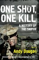 One Shot, One Kill: A History of the...